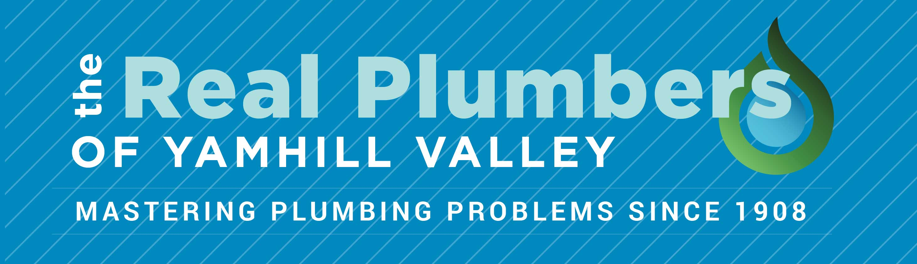 The Real Plumbers of Yamhill Valley - Mastering Plumbing Problems Since 1908